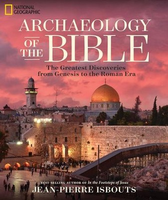 Archaeology of the Bible  -     By: Jean-Pierre Isbouts