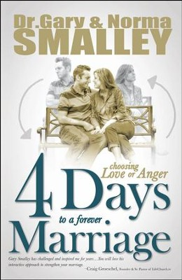 4 Days to a Forever Marriage: Choosing Love or Anger   -     By: Gary Smalley, Norma Smalley