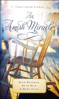 An Amish Miracle - 2018 Edition   -     By: Beth Wiseman, Ruth Reid