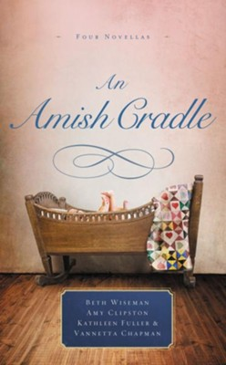 An Amish Cradle  -     By: Beth Wiseman, Amy Clipston
