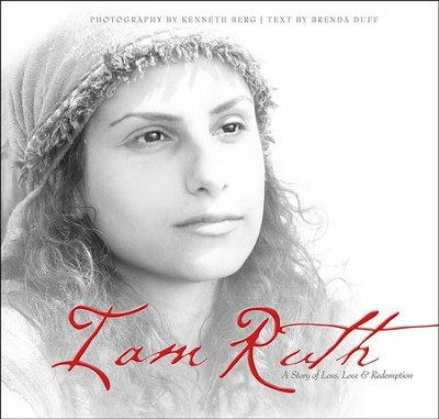 I Am Ruth: A Story of Loss, Love, and Redemption   -     By: Brenda Duff, Kenneth Berg