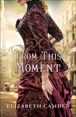 From This Moment  -     By: Elizabeth Camden