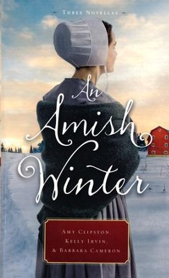 An Amish Winter  -     By: Amy Clipston, Kelly Irvin, Barbara Cameron