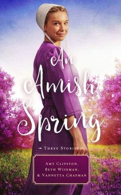 An Amish Spring  -     By: Amy Clipston, Beth Wiseman