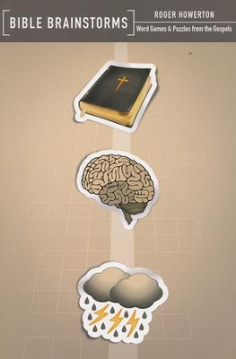 Bible Brainstorms: Word Games & Puzzles From The Gospels  -     By: Roger Howerton