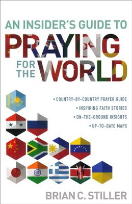 An Insider's Guide to Praying for the World    -     By: Brian C. Stiller