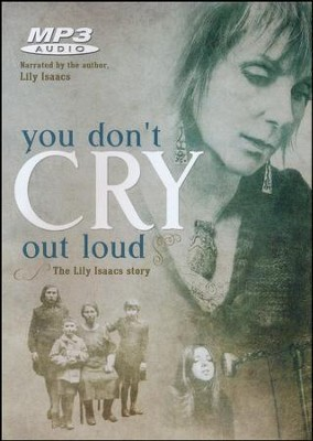 You Don't Cry Out Loud: The Lily Isaacs Story MP3 audio  -     By: Lily Isaacs