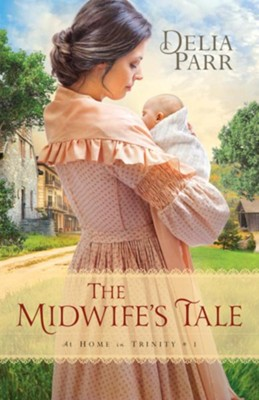 #1: The Midwife's Tale  -     By: Delia Parr