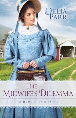 #3: The Midwife's Dilemma  -     By: Delia Parr