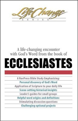 Ecclesiastes, LifeChange Bible Study   -