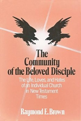 The Community of the Beloved Disciple   -     By: Raymond Brown