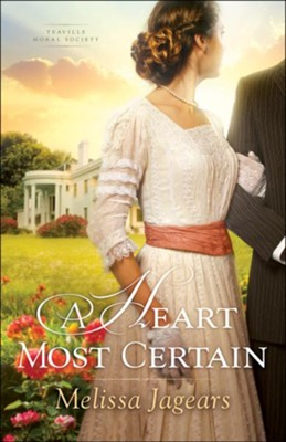 A Heart Most Certain #1   -     By: Melissa Jagears