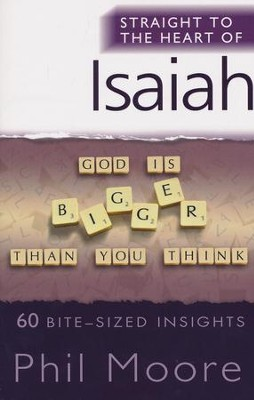 Straight to the Heart of Isaiah: 60 Bite-Sized Insights  -     By: Phil Moore