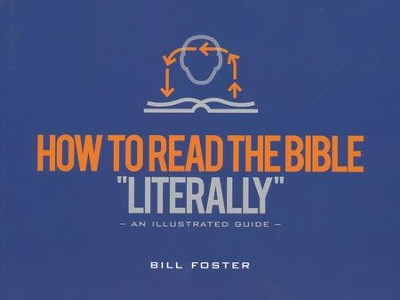 How to Read the Bible Literally  -     By: Bill Foster