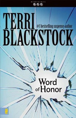 Word Of Honor, Newpointe 911 Series #3   -     By: Terri Blackstock