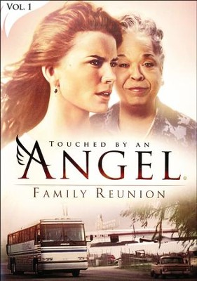 Touched By An Angel Collection, Volume 1: Family Reunion  -