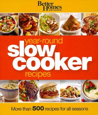 Better Homes and Gardens Year-Round Slow Cooker Recipes  -