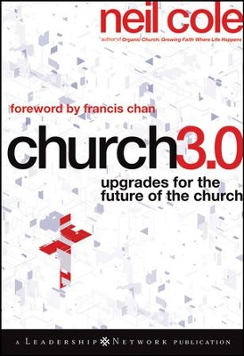 Church 3.0: Upgrades for the Future of the Church - eBook  -     By: Neil Cole