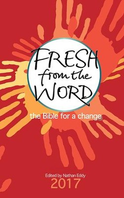Fresh From the Word: The Bible for a Change  -     Edited By: Nathan Eddy