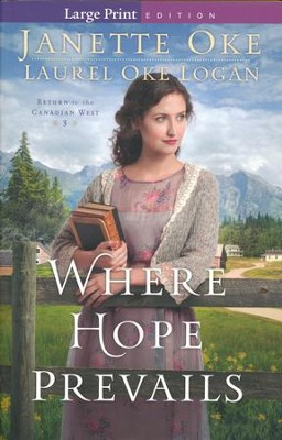 Where Hope Prevails #3, Large Print   -     By: Janette Oke, Laurel Oke Logan