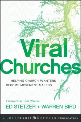 Viral Churches: Helping Church Planters Become Movement Makers - eBook  -     By: Ed Stetzer, Warren Bird