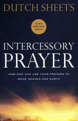 Intercessory prayer repackaged edition dutch sheets 9780764217876 intercessory prayer repackaged edition by dutch sheets fandeluxe Image collections
