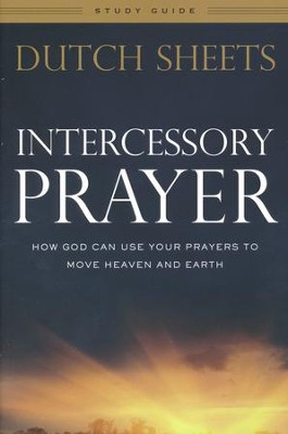 Intercessory Prayer Study Guide, repackaged edition  -     By: Dutch Sheets