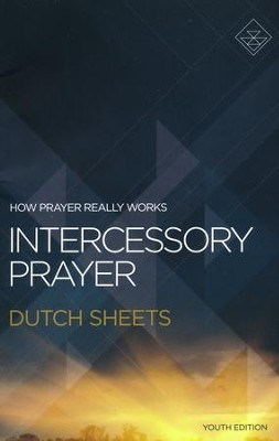 Intercessory Prayer, Youth Edition   -     By: Dutch Sheets