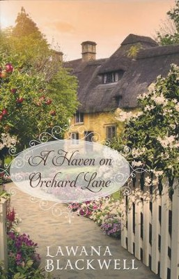A Haven on Orchard Lane  -     By: Lawana Blackwell