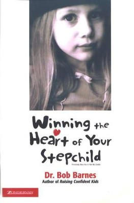 Winning the Heart of Your Stepchild   -     By: Bob Barnes