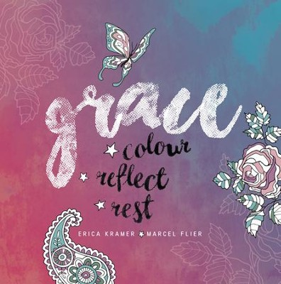 Grace: Colour...Reflect...Relax  -     By: Marcel Flier