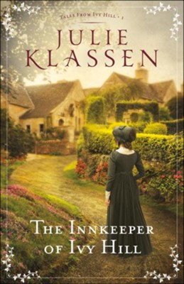 #1: The Innkeeper of Ivy Hill  -     By: Julie Klassen