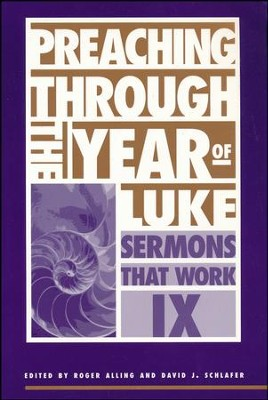 Preaching Through Year of Luke                              -     Edited By: Roger Alling, David J. Schlafer     By: Roger Alling and David J. Schlafer  eds.