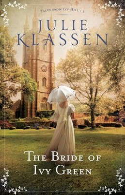 The Bride of Ivy Green #3  -     By: Julie Klassen