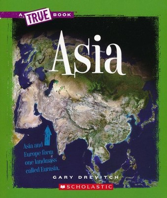 Asia: A True Book   -     By: Gary Drevitch