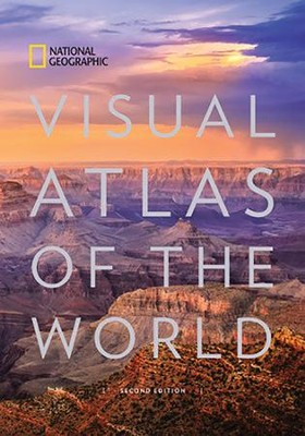 National Geographic Visual Atlas of the World, 2nd Edition: Fully Revised and Updated  -     By: National Geographic