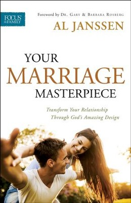 Your Marriage Masterpiece: Transform Your Relationship Through God's Amazing Design  -     By: Al Janssen