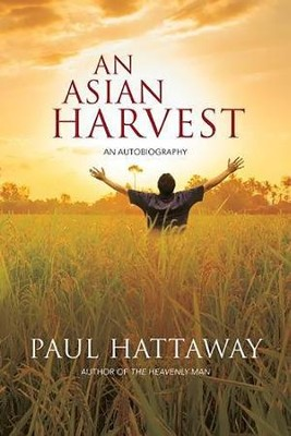An Asian Harvest: An Autobiography  -     By: Paul Hattaway