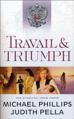 Travail and Triumph, repackaged  -     By: Michael Phillips, Judith Pella