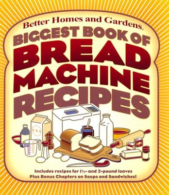 Biggest Book of Bread Machine Recipes  -