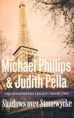 #2: Shadows over Stonewycke   -     By: Michael Phillips, Judith Pella