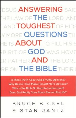 Answering the Toughest Questions About God and the Bible  -     By: Bruce Bickel, Stan Jantz