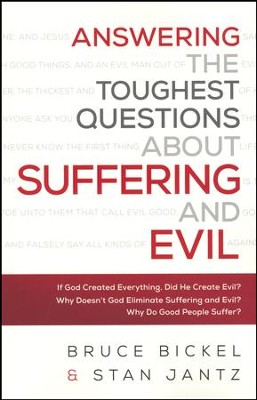 Answering the Toughest Questions About Suffering and Evil  -     By: Bruce Bickel, Stan Jantz