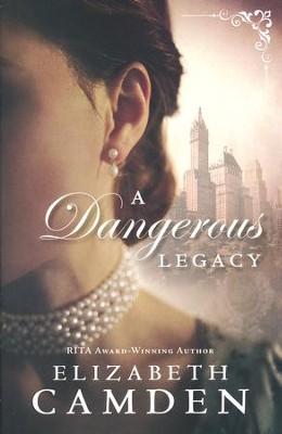 A Dangerous Legacy  -     By: Elizabeth Camden