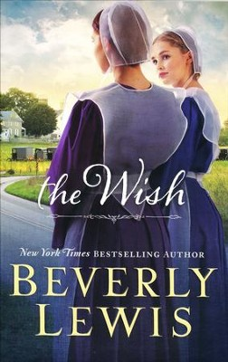 The Wish  -     By: Beverly Lewis