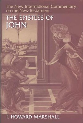 The Epistles of John: New International Commentary on the New Testament     -     By: I. Howard Marshall