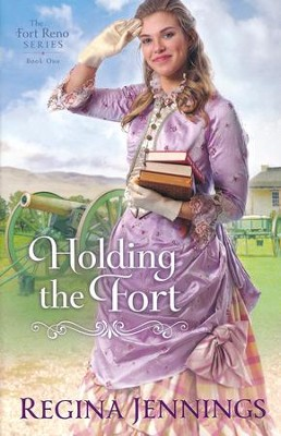 Holding the Fort #1   -     By: Regina Jennings