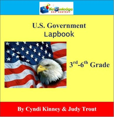 U.S. Government Lapbook Lapbook (3-6th) - PDF Download  [Download] -     By: Cyndi Kinney, Judy Trout