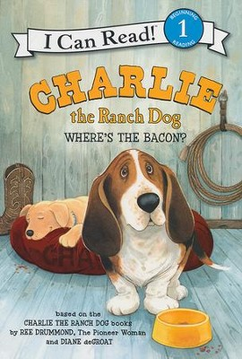 Charlie the Ranch Dog: Where's the Bacon?  -     By: Ree Drummond     Illustrated By: Diane deGroat