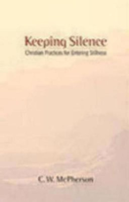 Keeping Silence  -     By: C.W. McPherson